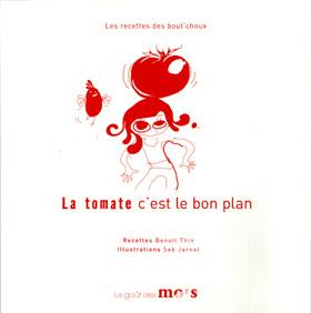 La tomate, c'est le bon plan - Livre de Benoît Thin et Seb Jarnot