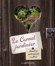 Carnet jardinier - éditions Larousse