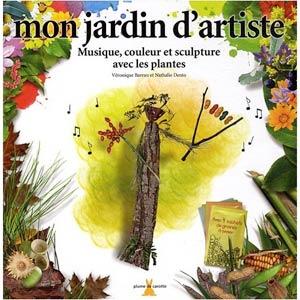 Mon jardin d'artiste - Livre de Véronique Barrau et Nathalie Dento