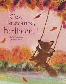 C'est l'automne, Ferdinand ! - Livre de Julia Rawlinson et Tiphanie Beeke
