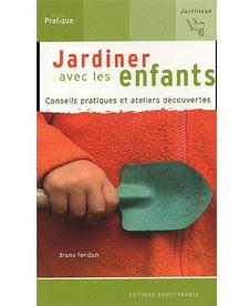 Jardiner avec les enfants - Livre de Bruno Feridun