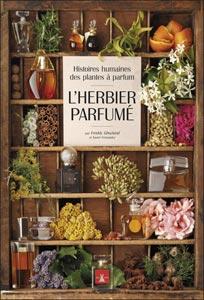 L'herbier parfumé - Livre de Freddy Ghozland
