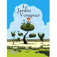 Livres jardin sur jardiner avec les enfants for Le jardin voyageur