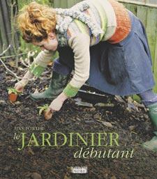 Le Jardinier débutant - Livre de Alys Fowler