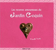 Les recettes amoureuses du Jardin Coquin - Livre de Pierrette Nardo