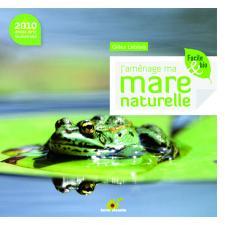 J'aménage ma mare naturelle, éditions Terre Vivante