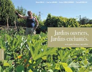 Jardins ouviers, jardins enchantés - Livre de Olivier Emran, Jean-Luc Abraini, Vincent Bourgeau