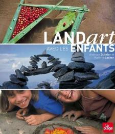 Land art avec les enfants - Livre de Andreas Güthler et Kathrin Lacher