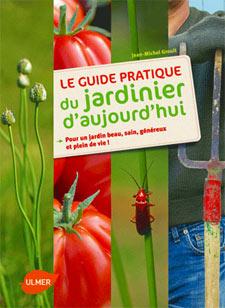 Le guide pratique du jardinier d'aujourd'hui - Livre de Jean-Michel Groult