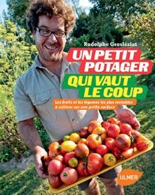 Un petit potager qui vaut le coup - Livre de Rodolphe Grosléziat