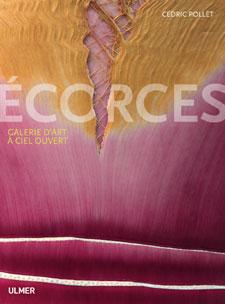 Ecorces, Galerie d'art à ciel ouvert - Livre de Cédric Pollet