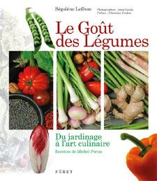 Le Goût des Légumes - Livre de Ségolène Lefevre