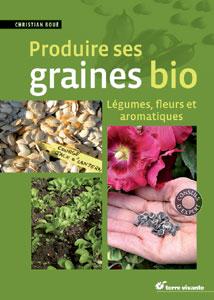 Produire ses graines bio - Livre de Christian Boué