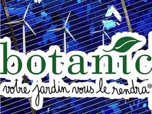 Botanic - Energies renouvelables