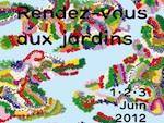 Du 1er au 3 juin 2012, vous avez rendez-vous aux jardins