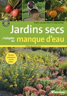 Jardins secs, s'adapter au manque d'eau - Livre de Brigitte Lapouge-Déjean / Serge Lapouge