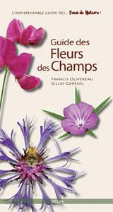 Guide des Fleurs des Champs - Livre de Francis Olivereau et Gilles Corriol