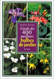 Guide des 400 meilleurs bulbes de jardin