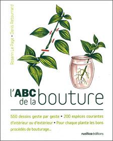 L 39 abc de la bouture livre de rosenn le page et denis retournard - Bouture de l hibiscus de jardin ...