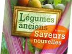 Légumes anciens, saveurs nouvelles