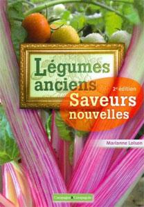 Légumes anciens, saveurs nouvelles - Livre de Marianne Loison