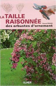 La taille raisonnée des arbustes d'ornement - Livre de Pascal Prieur
