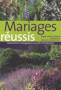Mariages réussis : Associations écologiques au jardin d'ornement - Livre de Bigitte Lapouje-Déjean