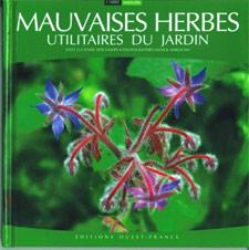 Mauvaises herbes utilitaires du jardin - Livre de Lucienne Deschamps et Annick Maroussy