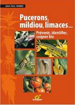 Pucerons, mildiou, limaces : prévenir, identifier, soigner bio : couverture