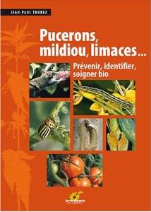 Pucerons, mildiou, limaces : prévenir, identifier, soigner bio - Livre de Jean-Paul Thorez
