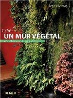 Créer un mur végétal en intérieur et en extérieur : couverture