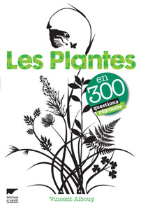 Les Plantes en 300 questions réponses - Livre de Vincent Albouy