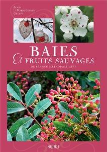 Baies et fruits sauvages de France métropolitaine - Livre de Alain et Marie-Jeanne Génevé