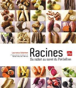 Racines, du raifort au navet du Pardailhan - Livre de Laurence Salomon