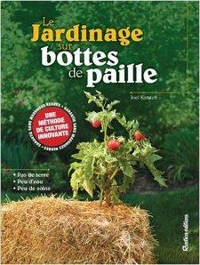 Le jardinage sur bottes de paille - Livre de Joel Karsten