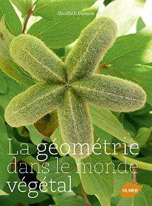 La géométrie dans le monde végétal - Livre de Elisabeth Dumont