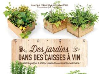 Des jardins dans des caisses à vin - Livre de Jean-Paul Collaert et Gilles Lacombe