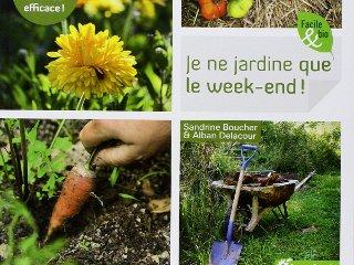 Je ne jardine que le week-end !