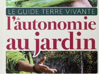Le guide Terre Vivante de l'autonomie au jardin - Livre de (collectif)