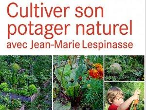 Cultiver son potager naturel - Livre de Danielle Depierre et Jean-Marie Lespinasse