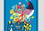 Exposition Jardins d'Orient, du 19/04 au 25/09, à Paris