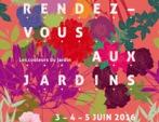 Rendez-vous aux jardins 2016, les 3, 4 et 5 juin