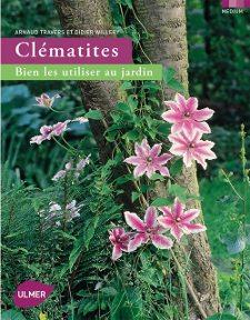 Clématites : Bien les utiliser au jardin : couverture