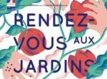 Rendez-vous aux Jardins, les 2, 3 et 4 juin 2017