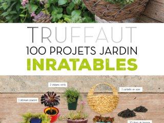 Truffaut - 100 projets jardin inratables - Livre de Catherine DELVAUX