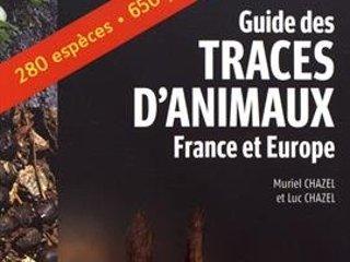 Guide des traces d'animaux France et Europe - Livre de Muriel Chazel - Luc Chazel