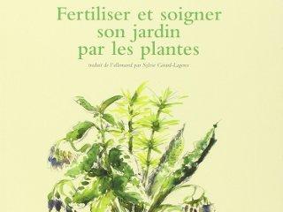 Fertiliser et soigner son jardin par les plantes - Livre de Joaquim Mayer et Franz-Xaver Treml