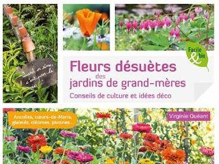 Fleurs désuètes des jardins de grand-mères - Livre de Virginie Quéant