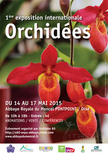 Exposition internationale d'Orchidées à l'AbbayeRoyales du Moncel à Pontpoint - Pontpoint - Mai 2015