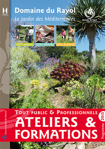 Ateliers & Formations au Domaine du Rayol  - Rayol-Canadel-sur-Mer - Septembre 2015